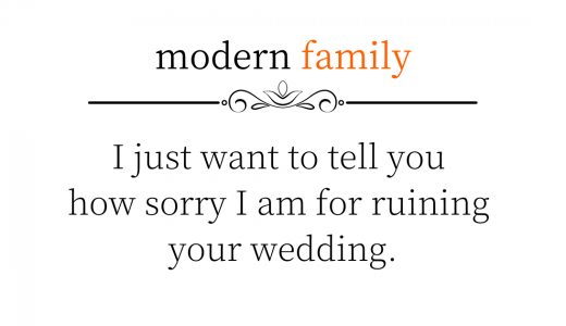 結婚式をぶち壊して本当に悪かったとただ言いたかったの。